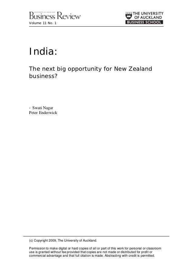 Volume 11 No. 1India:The next big opportunity for New Zealandbusiness?- Swati NagarPeter Enderwick(c) Copyright 2009, The ...