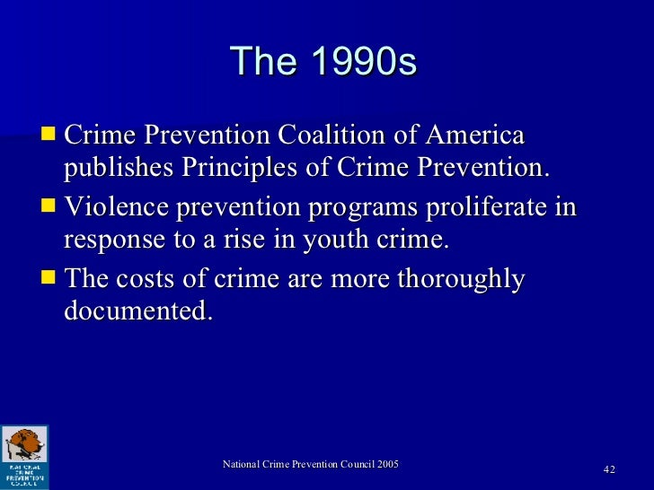 crime prevention coalition of america essay Gang prevention through targeted outreach, boys & girls clubs of america a coalition of new york city women who work to organize residents, public officials national crime prevention council.