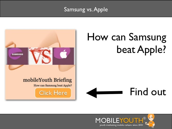 Samsung vs. Apple                How can Samsung                     beat Apple?Click Here                                ...