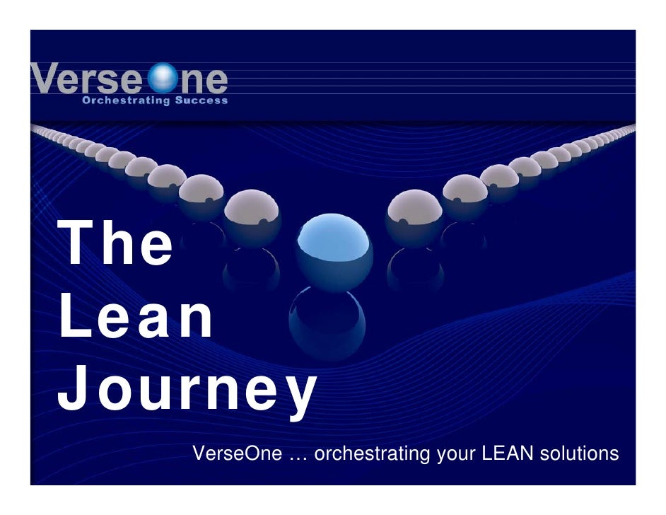 The Lean Journey    VerseOne … orchestrating your LEAN solutions