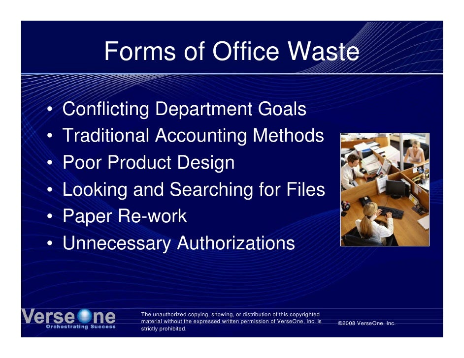 Forms of Office Waste  •   Conflicting Department Goals •   Traditional Accounting Methods •   Poor Product Design •   Loo...