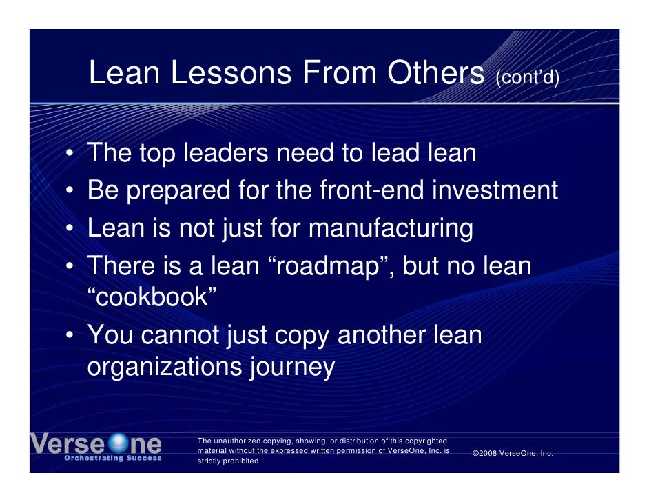 Lean Lessons From Others (cont'd)  • The top leaders need to lead lean • Be prepared for the front-end investment • Lean i...
