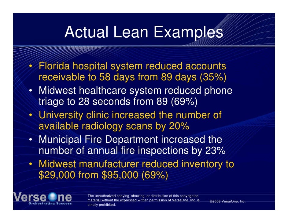 Actual Lean Examples • Florida hospital system reduced accounts   receivable to 58 days from 89 days (35%) • Midwest healt...
