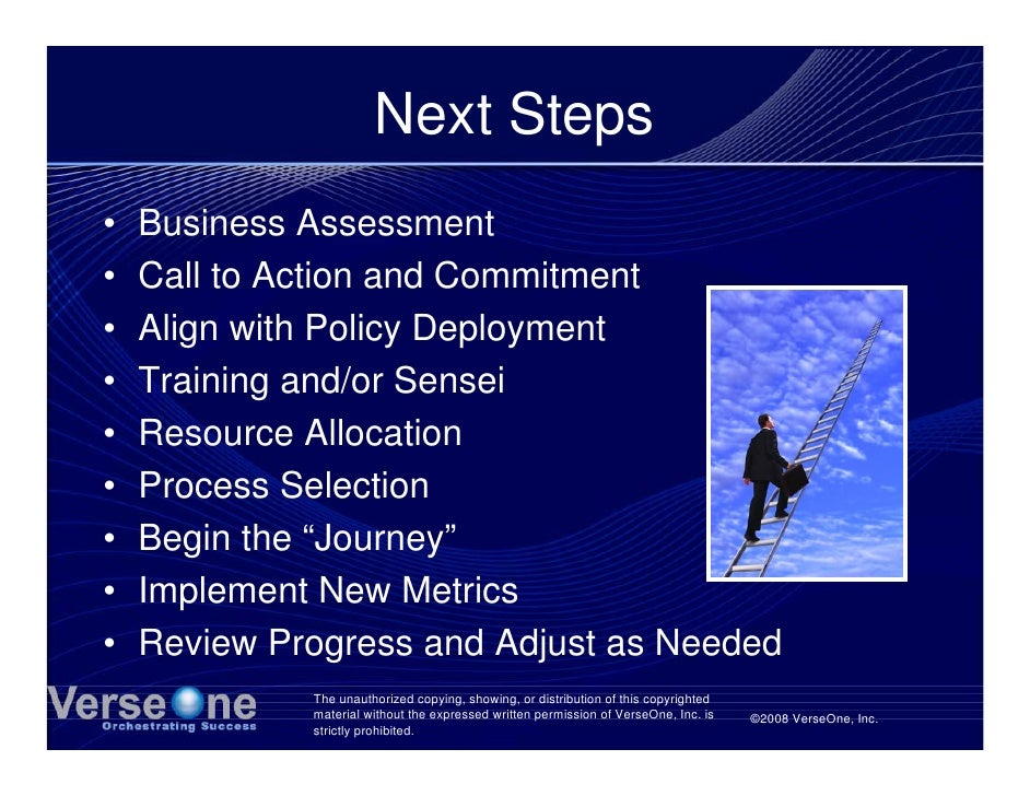 Next Steps •   Business Assessment •   Call to Action and Commitment •   Align with Policy Deployment •   Training and/or ...
