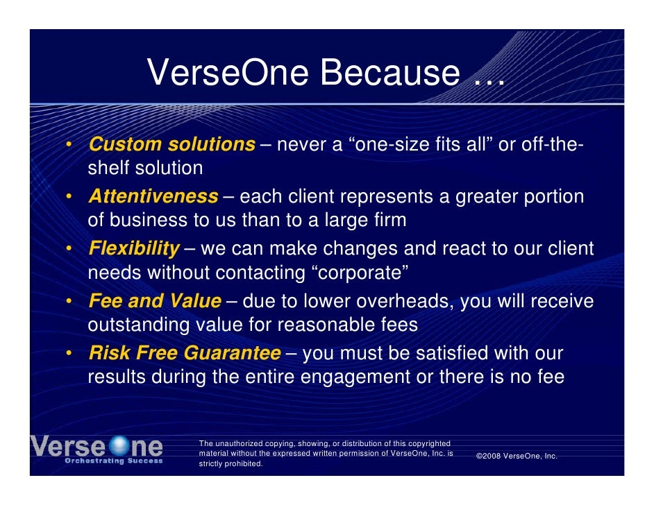 """VerseOne Because … • Custom solutions – never a """"one-size fits all"""" or off-the-   shelf solution • Attentiveness – each cl..."""