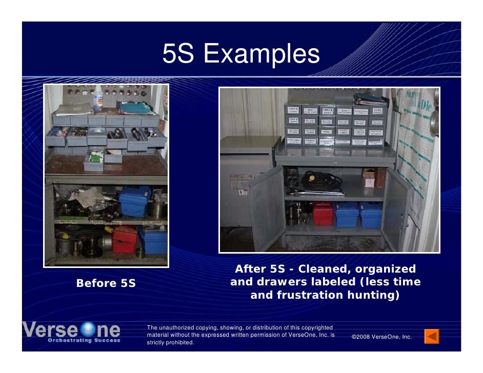 5S Examples                                                After 5S - Cleaned, organized Before 5S                        ...