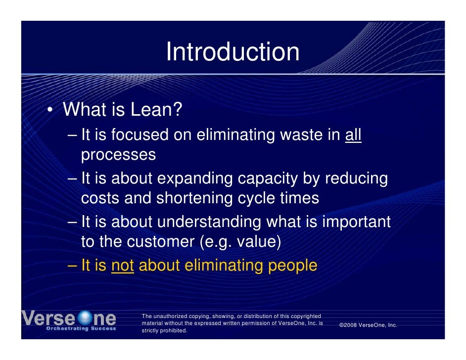 Introduction  • What is Lean?   – It is focused on eliminating waste in all     processes   – It is about expanding capaci...
