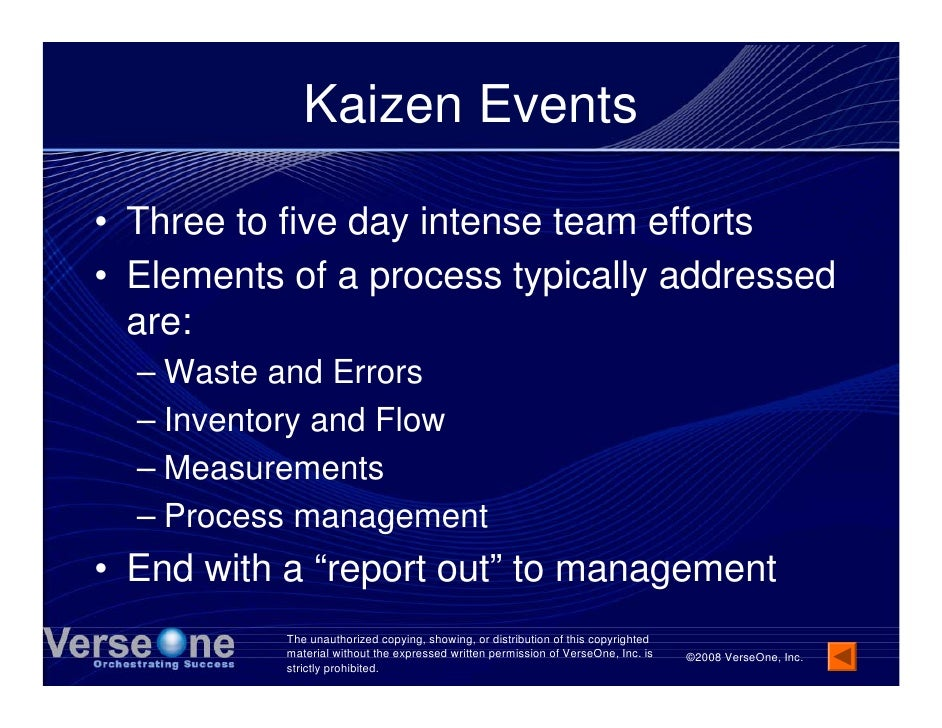 Kaizen Events  • Three to five day intense team efforts • Elements of a process typically addressed   are:   – Waste and E...