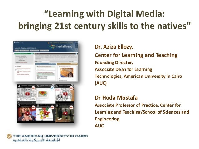 Dr. Aziza Ellozy,Center for Learning and TeachingFounding Director,Associate Dean for LearningTechnologies, American Unive...