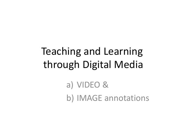 Objectives• Achieve deeper and more critical explorationof video-based materials (or pictures)• Use videos as primary sour...
