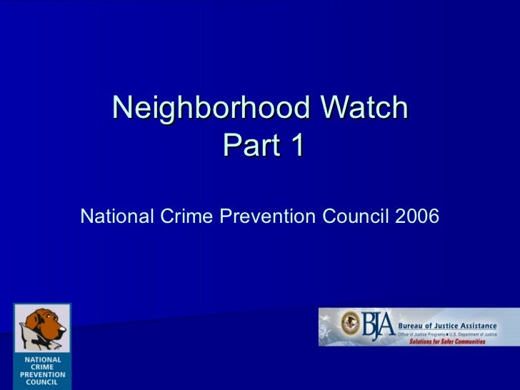 Neighborhood Watch  Part 1 National Crime Prevention Council 2006