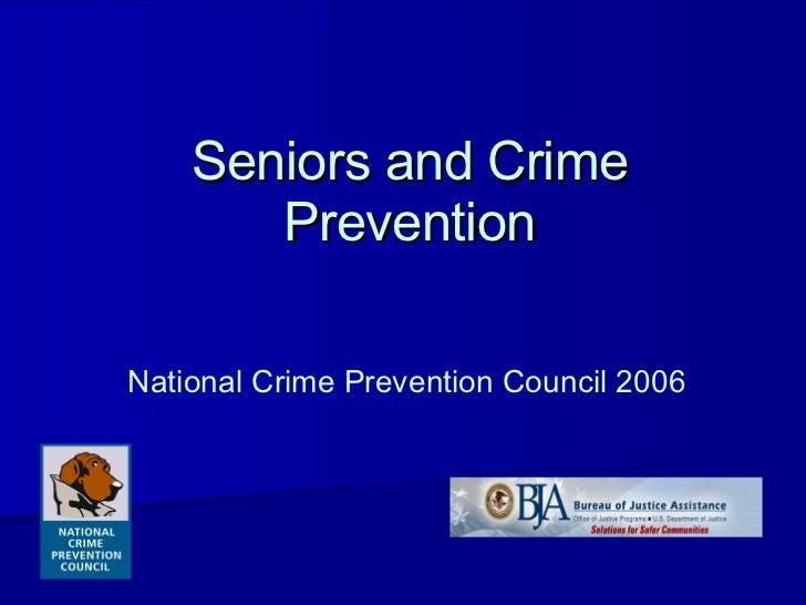 Seniors and Crime Prevention National Crime Prevention Council 2006