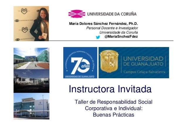 María Dolores Sánchez Fernández, Ph.D. Personal Docente e Investigador Universidade da Coruña @MariaSnchezFdez Instructora...