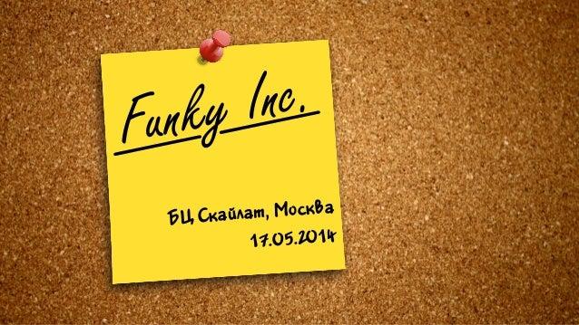 Funky Inc. ÁБÖЦ ЍѝÑСêкàаéйëлàаòт, ЍѝÌМîоñсêкâвàа Ѝѝ 17.05.2014