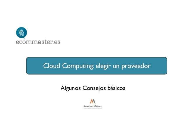 Algunos Consejos básicos Cloud Computing: elegir un proveedor
