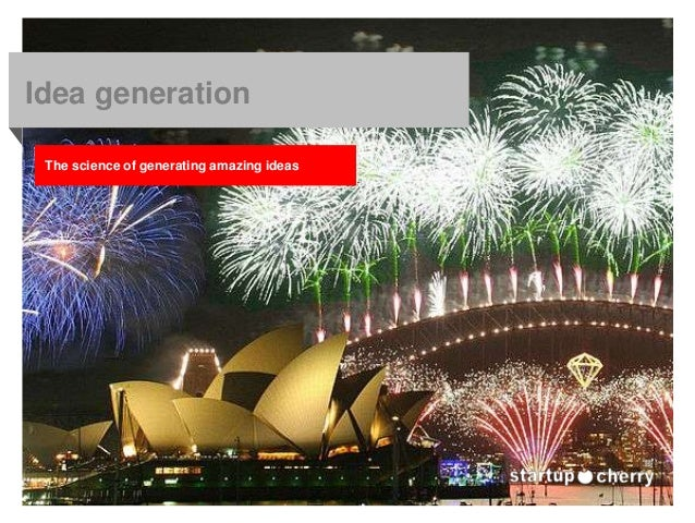 Idea generation The science of generating amazing ideas