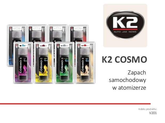 Zapach samochodowy w atomizerze Indeks produktu: V201 K2 COSMO