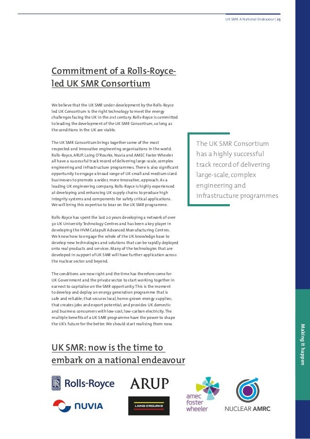 Commitment of a Rolls-Royce- led UK SMR Consortium The UK SMR Consortium has a highly successful track record of deliverin...
