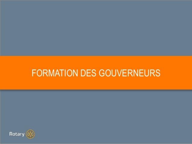 FORMATION DES GOUVERNEURS