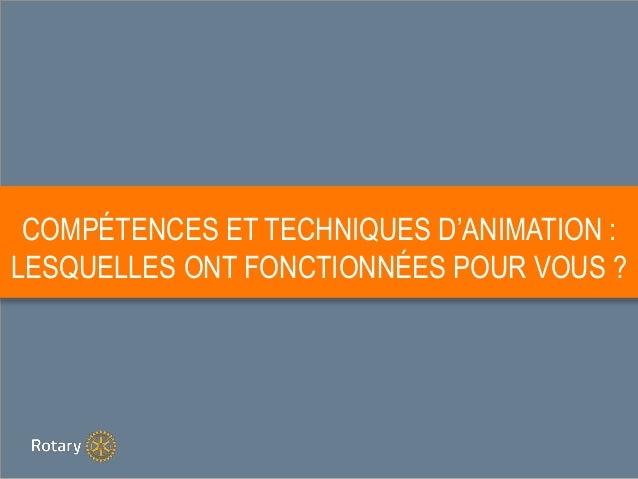 COMPÉTENCES ET TECHNIQUES D'ANIMATION : LESQUELLES ONT FONCTIONNÉES POUR VOUS ?