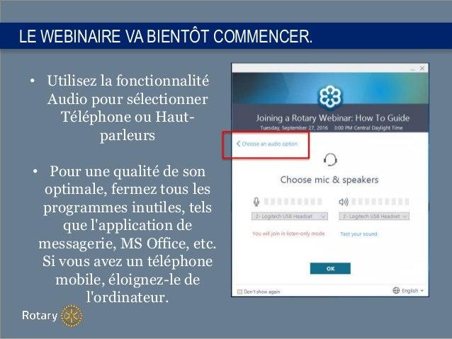 LE WEBINAIRE VA BIENTÔT COMMENCER. • Utilisez la fonctionnalité Audio pour sélectionner Téléphone ou Haut- parleurs • Pour...