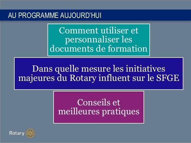 AU PROGRAMME AUJOURD'HUI Comment utiliser et personnaliser les documents de formation Dans quelle mesure les initiatives m...