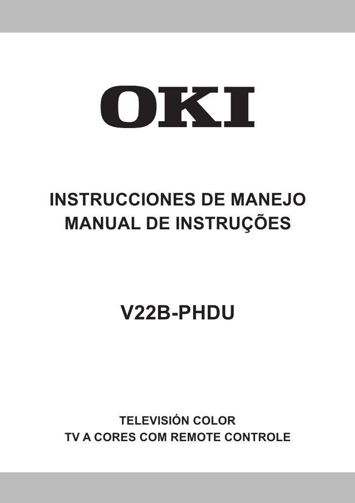 INSTRUCCIONES DE MANEJO   MANUAL DE INSTRUÇÕES             V22B-PHDU              TELEVISIÓN COLOR  TV A CORES COM REMOTE ...