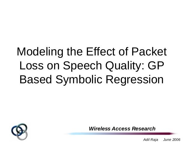 Modeling The Effect Of Packet Loss On Speech Quality Gp Based Symbol