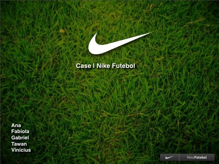 Case | Nike Futebol     Ana Fabíola Gabriel Tawan Vinícius