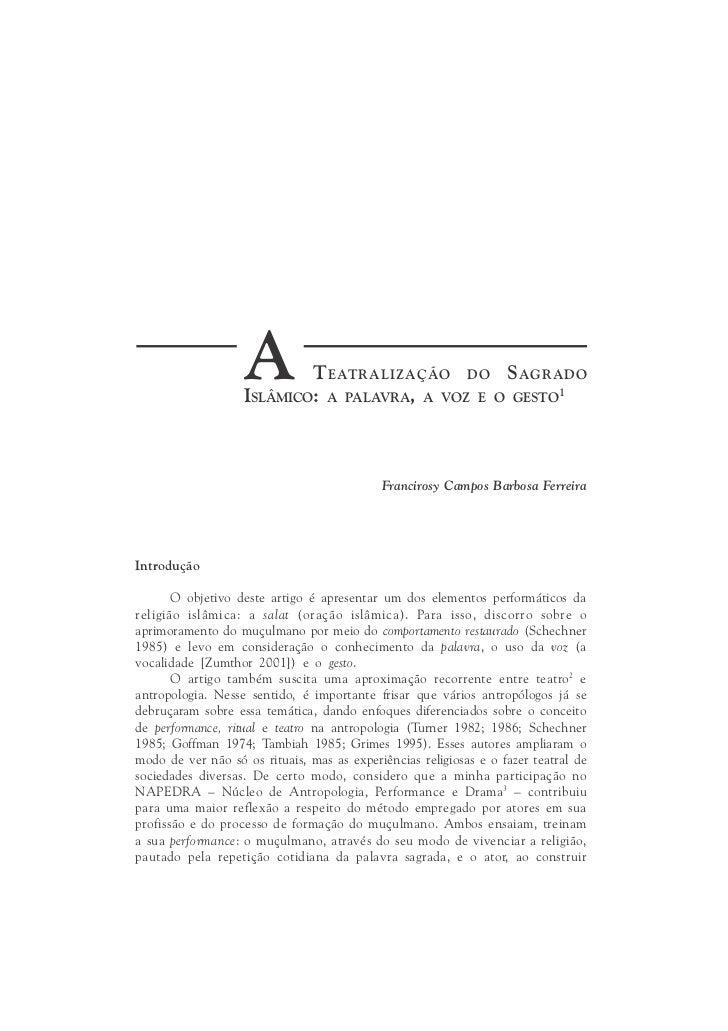 A       T EATRALIZAÇÃO DO S AGRADO                   ISLÂMICO: A PALAVRA, A VOZ E O GESTO1                                ...