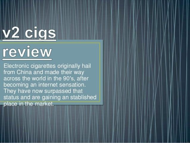 Electronic cigarettes originally hailfrom China and made their wayacross the world in the 90′s, afterbecoming an internet ...