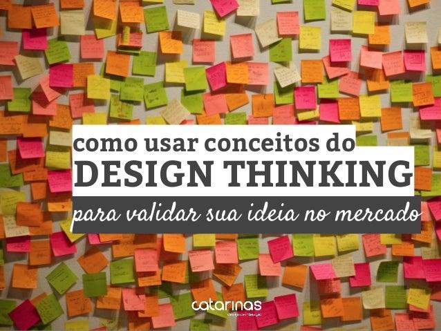para validar sua ideia no mercado DESIGN THINKING como usar conceitos do