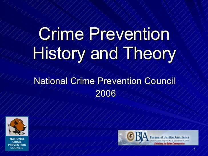 Crime Prevention History and Theory National Crime Prevention Council  2006