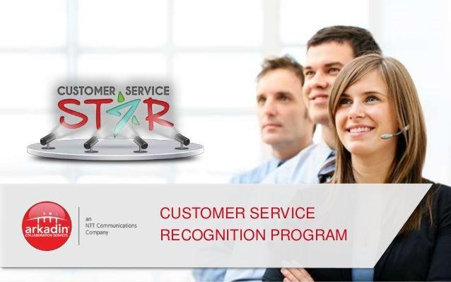 CUSTOMER SERVICE RECOGNITION PROGRAM