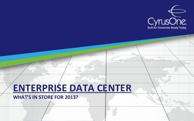ENTERPRISE DATA CENTERWHAT'S IN STORE FOR 2013?