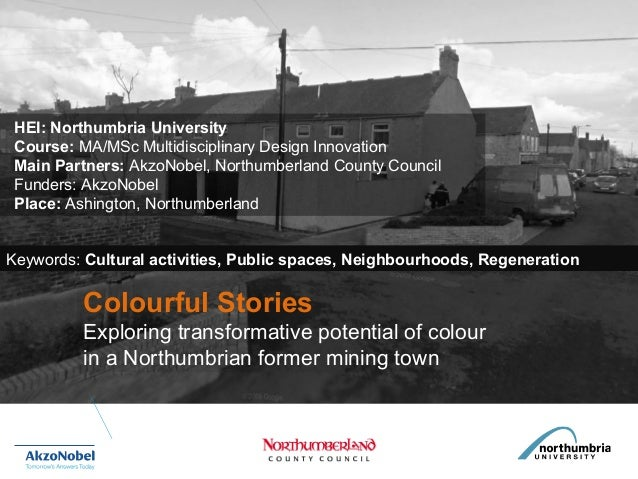 Colourful StoriesExploring transformative potential of colourin a Northumbrian former mining townHEI: Northumbria Universi...