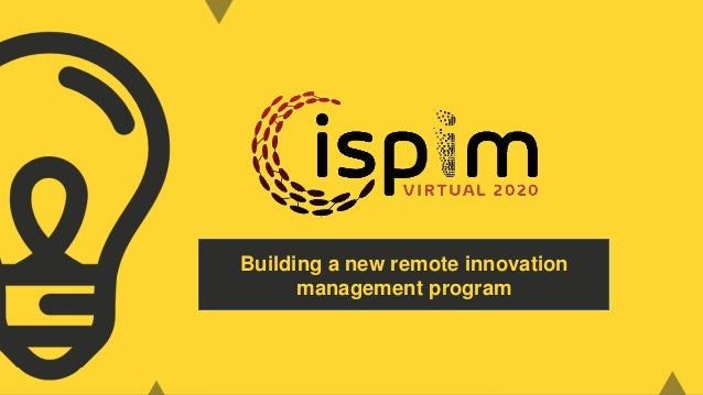 Innovation for CFOs and CEOs 1 Building a new remote innovation management program