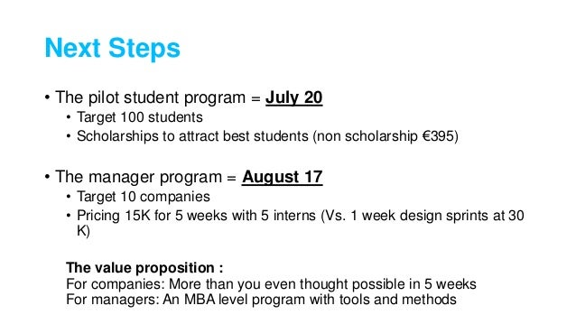 Next Steps • The pilot student program = July 20 • Target 100 students • Scholarships to attract best students (non schola...