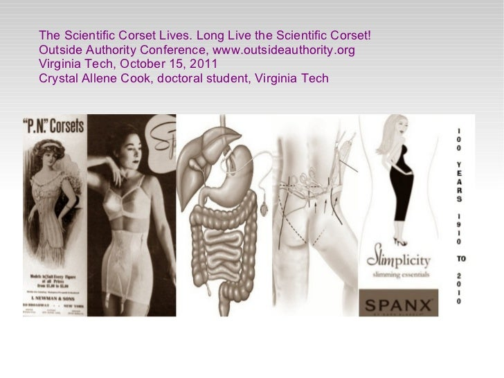 The Scientific Corset Lives. Long Live the Scientific Corset!Outside Authority Conference, www.outsideauthority.orgVirgini...