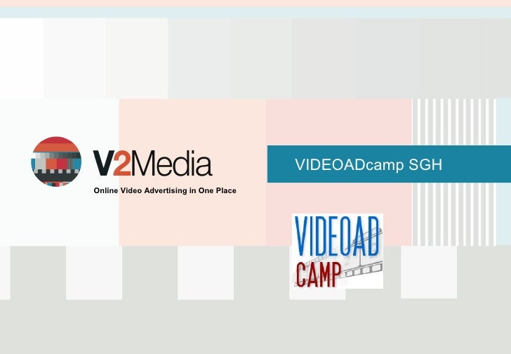 Prezentacja                                             VIDEOADcamp SGH Online Video Advertising in One Place