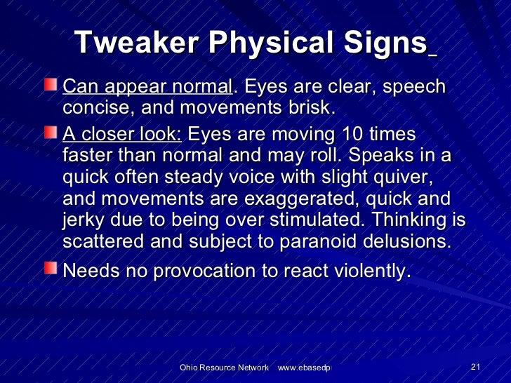 Signs of a tweaker