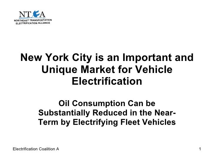 New York City is an Important and Unique Market for Vehicle Electrification Oil Consumption Can be Substantially Reduced i...