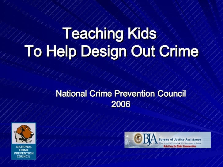 Teaching Kids  To Help Design Out Crime National Crime Prevention   Council 2006