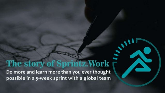 Today … • How and why we built SprintZ.work. • The way to learn to manage remote workers is to manage remote workers • How...