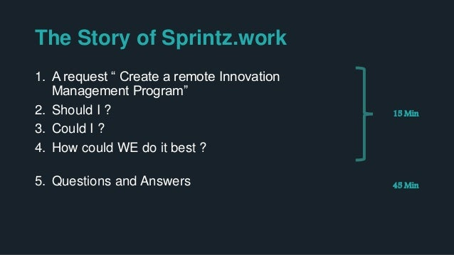 """The Back Story • An """"older"""" guy that believes innovation is about human contact (in person) • A strong believer in Sprints..."""