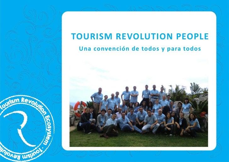 TOURISM REVOLUTION PEOPLE  Una convención de todos y para todos