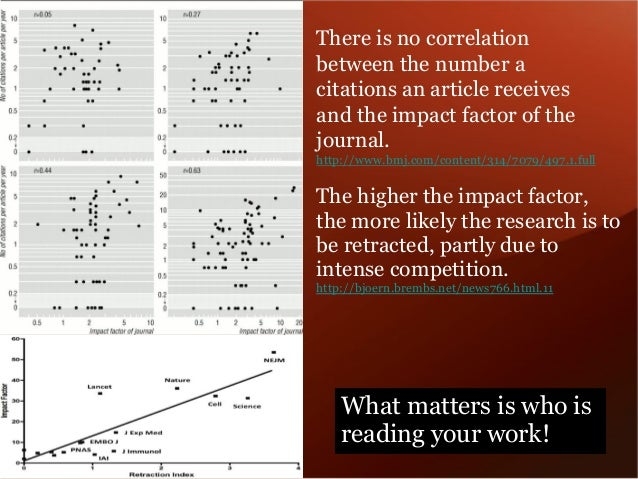 The higher the impact factor, the more likely the research is to be retracted, partly due to intense competition.  http://...