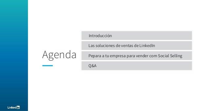 LOGO Agenda Introducción Las soluciones de ventas de LinkedIn Pepara a tu empresa para vender com Social Selling Q&A