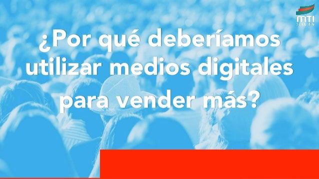 ¿Por qué deberíamos utilizar medios digitales para vender más?