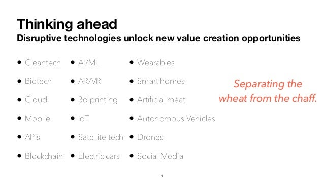 Thinking ahead Disruptive technologies unlock new value creation opportunities • Cleantech • Biotech • Cloud • Mobile • AP...